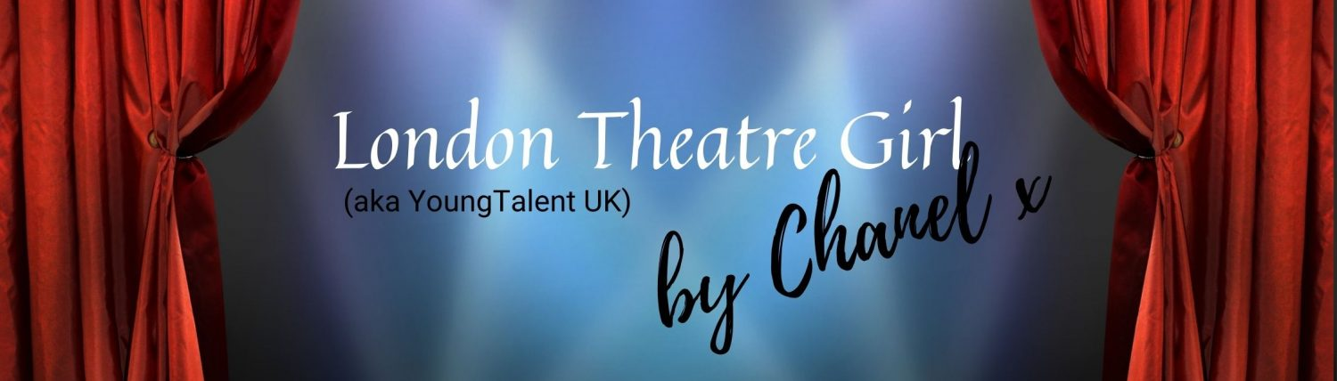 London Theatre Girl (aka YoungTalent UK)